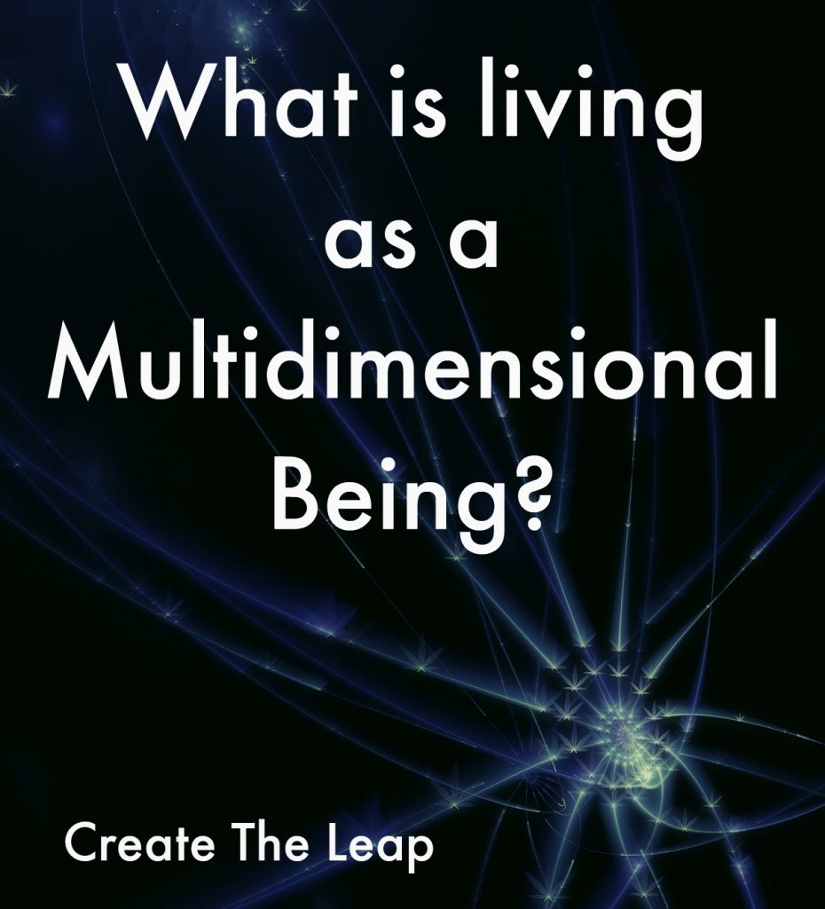 What is Living as a Multidimensional Being?
